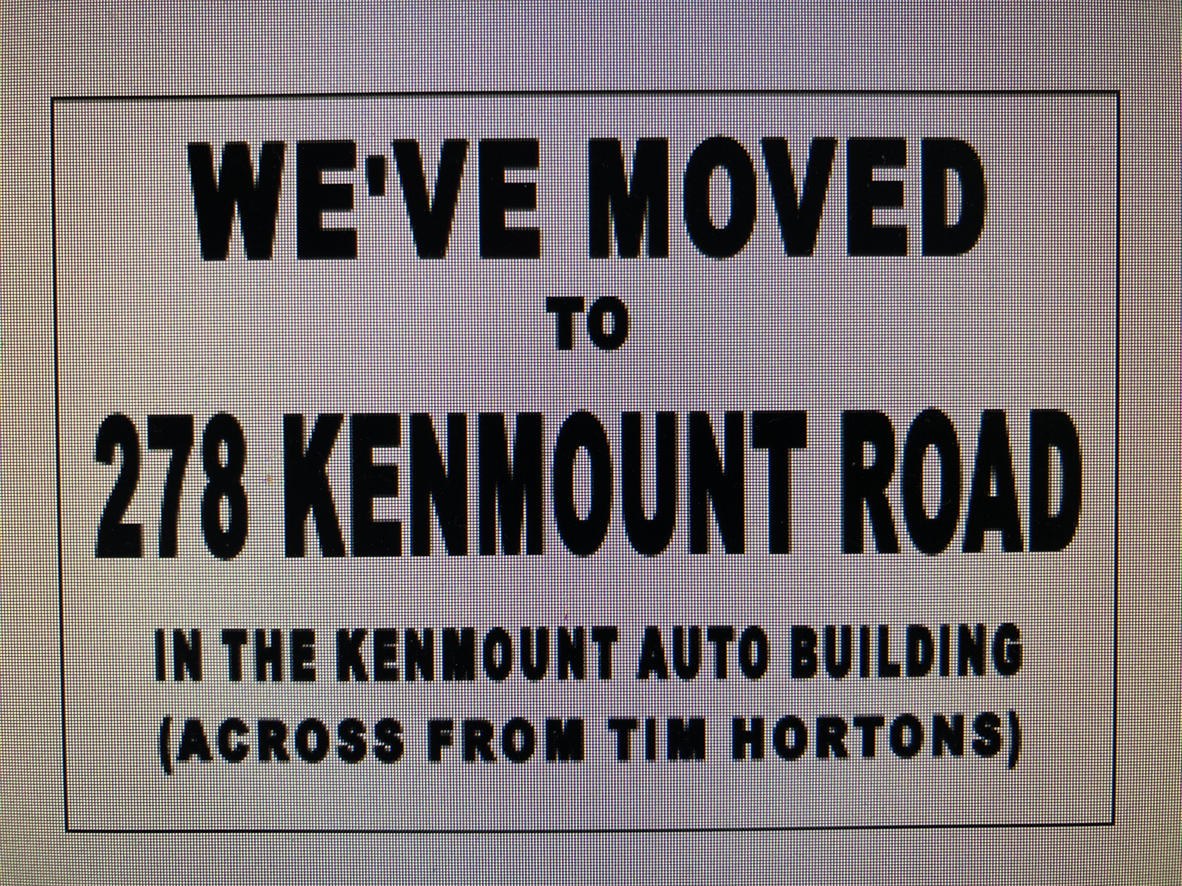 WE'VE MOVED TO 278 KENMOUNT ROAD